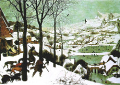 Hunters in the Snow  Pieters Bruegel the Elder. 1565 C.E. Oil on woods This Bruegel oil painting - which is, incidentally the world's most popular classical Christmas card design - evokes the harsh conditions and temperatures of winter. The composition is ideal as the first in a frieze of pictures covering the full year, and the painting is filled with detail.